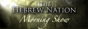 Hebrew Nation Morning Show